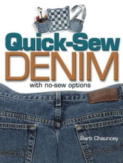 Quick Sew Denim with No Sew Options ebook by Barb Chauncey