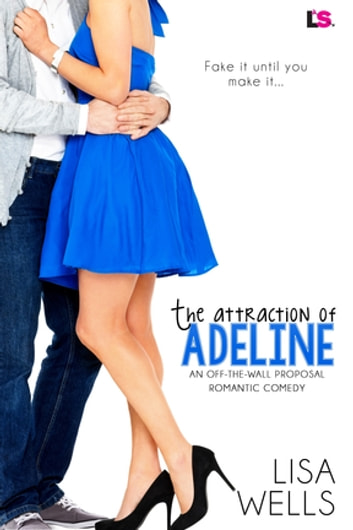 The Attraction of Adeline ebook by Lisa Wells
