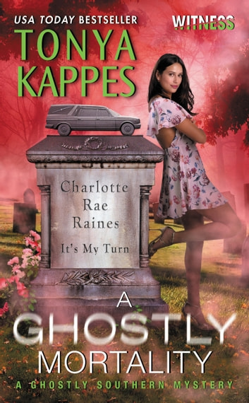 A Ghostly Mortality - A Ghostly Southern Mystery ebook by Tonya Kappes