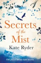 Secrets of the Mist - A timeslip romance to warm your heart ebook by