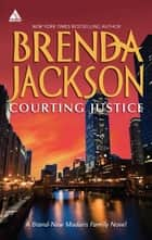 Courting Justice (Mills & Boon Kimani Arabesque) (Madaris Family Saga, Book 11) 電子書 by Brenda Jackson