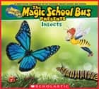 Magic School Bus Presents: Insects ebook by Tom Jackson