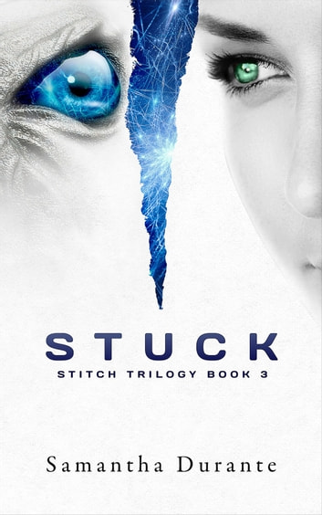 Stuck (Stitch Trilogy, Book 3) ebook by Samantha Durante