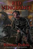 Red Vengeance ebook by Brendan DuBois
