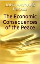 The Economic Consequences of the Peace ekitaplar by John Maynard Keynes