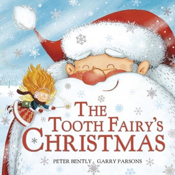 Tooth Fairy's Christmas eBook by Peter Bently,Garry Parsons