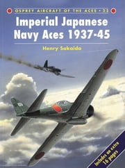 Imperial Japanese Navy Aces 1937–45 ebook by Henry Sakaida,Tom Tullis