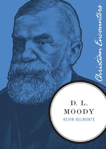 D. L. Moody ebook by Kevin Belmonte