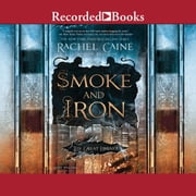 Smoke and Iron (Book 4) audiobook by Rachel Caine