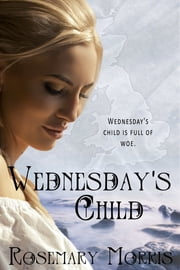 Wednesday's Child ebook by Rosemary Morris