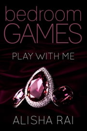 Play With Me ebook by Alisha Rai