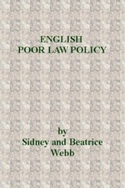 English Poor Law Policy ebook by Beatrice Webb,Sidney Webb