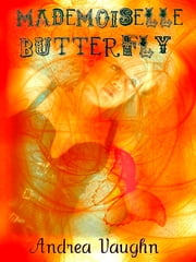 Mademoiselle Butterfly ebook by Andrea Vaughn