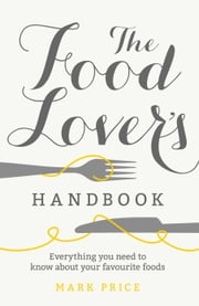 The Food Lover's Handbook ebook by Mark Price