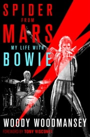 Spider from Mars - My Life with Bowie ebook by Woody Woodmansey,Tony Visconti