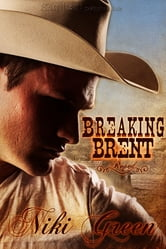 Breaking Brent ebook by Niki Green