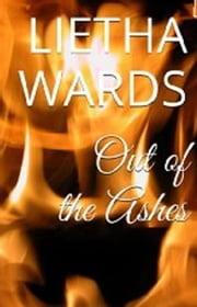 Out of the Ashes ebook by Lietha Wards