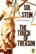 The Touch of Treason ebook by Sol Stein