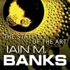 The State Of The Art audiobook by Iain M. Banks