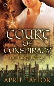 Court of Conspiracy ebook by April Taylor