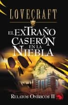 Extraño caserón en la niebla ebook by H.P. Lovecraft