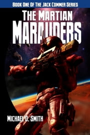 The Martian Marauders ebook by Michael D. Smith