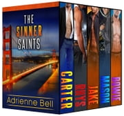 The Compete Sinner Saints Box Set ebook by Adrienne Bell