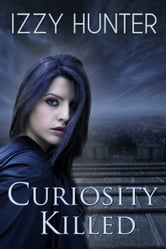 Curiosity Killed ebook by Izzy Hunter