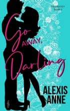 Go Away, Darling - a small town friends to lovers sports romance ebook by
