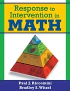 Response to Intervention in Math ebook by Paul J. Riccomini,Bradley S. Witzel