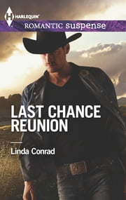 Last Chance Reunion - Texas Cold Case\Texas Lost and Found ebook by Linda Conrad