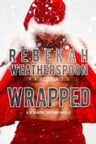 Wrapped - The Fit Trilogy, #3.5 ebook by