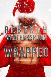 Wrapped - The Fit Trilogy, #3.5 ebook by Rebekah Weatherspoon