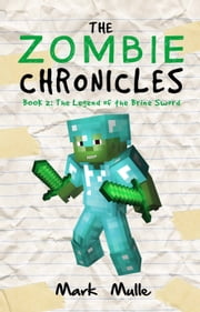 The Zombie Chronicles, Book 2: The Legend of the Brine Sword ebook by Mark Mulle