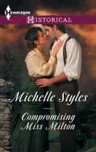 Compromising Miss Milton ebook by Michelle Styles