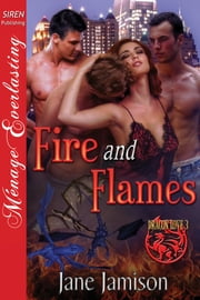 Fire and Flames ebook by Jane Jamison