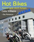 Hot Bikes - Gay Romance eBook by Celia Williams