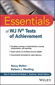 Essentials of WJ IV Tests of Achievement ebook by Nancy Mather,Barbara J. Wendling