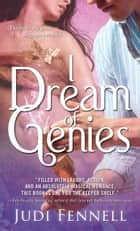 I Dream of Genies ebook by Judi Fennell