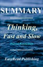 Thinking, Fast and Slow - By Daniel Kahneman - Summary ebook by EasyRead Publishing