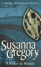A Killer In Winter ebook by Susanna Gregory