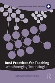 Best Practices for Teaching with Emerging Technologies ebook by Michelle Pacansky-Brock