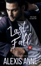 Last Fall - Wild Pitch 3 ebook by Alexis Anne