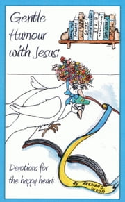 Gentle Humour with Jesus, Devotions for the Happy Heart ebook by Brenda J Wood