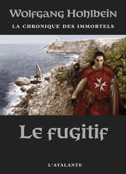 Le Fugitif - La Chronique des immortels, T7 ebook by Wolfgang Hohlbein