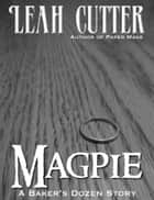 Magpie ebook by Leah Cutter