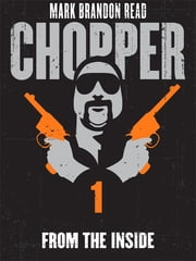 "From the Inside: Chopper 1 ebook by Mark Brandon ""Chopper"" Read,Mark Brandon Read"