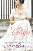 The Escape - Number 3 in series ebook by Mary Balogh