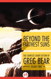 Beyond the Farthest Suns ebook by Greg Bear