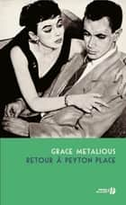 Retour à Peyton Place ebook by Grace METALIOUS, Jean MURAY